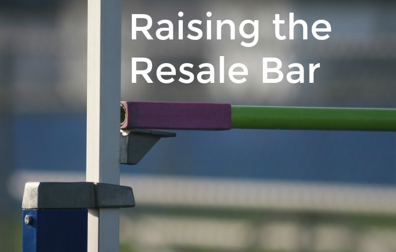 Raising the Resale Bar