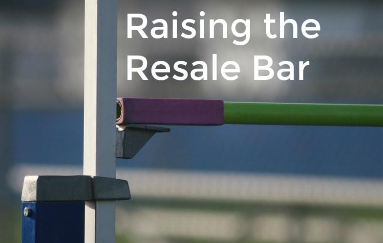 Raising the Resale Bar