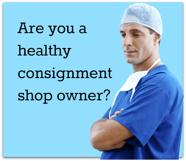 The doctor is asking if you have a healthy consignment shop
