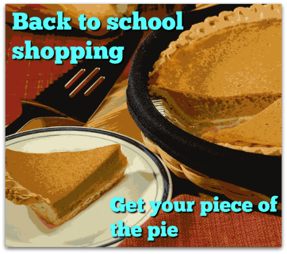 Get a piece of the Back-to-school pie