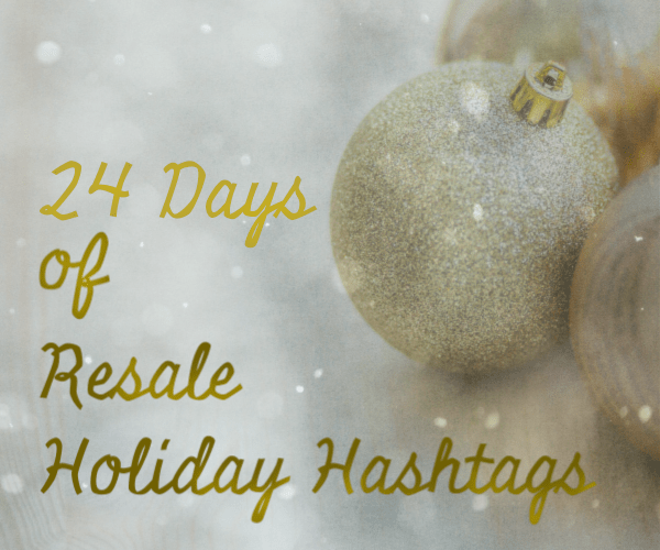 24 Days of Resale Holiday Hashtags