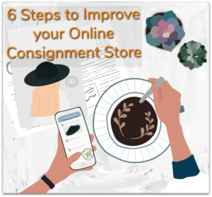 6 steps to improve your online consignment store