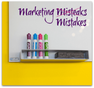 Be sure not to make these marketing mistakes