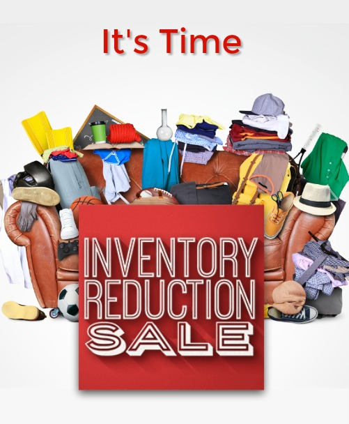 It's time for your inventory reduction sale