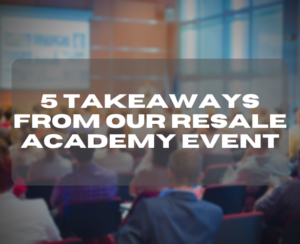5 takeaways from our Resale Academy event