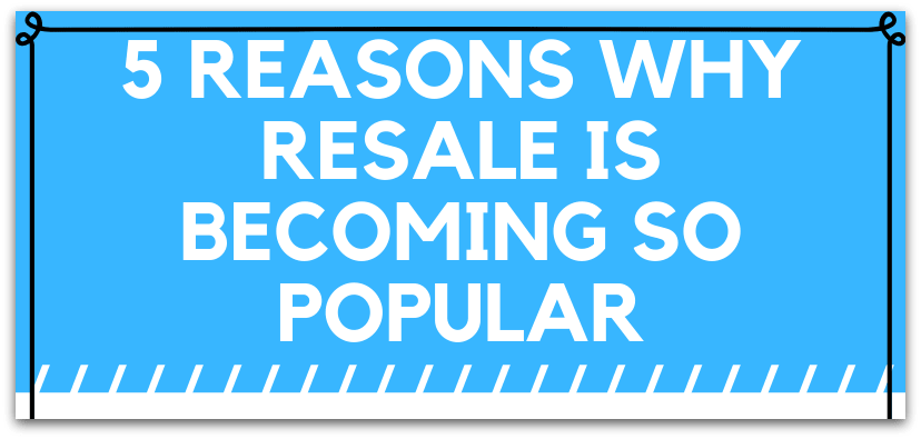 The growing popularity of resale