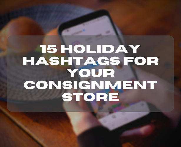 15 Holiday Hashtags for Your Consignment Store