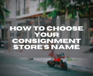 How to choose your consignment store's name