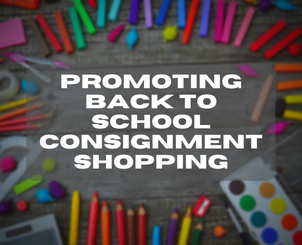 Promoting Back to School Consignment Shopping