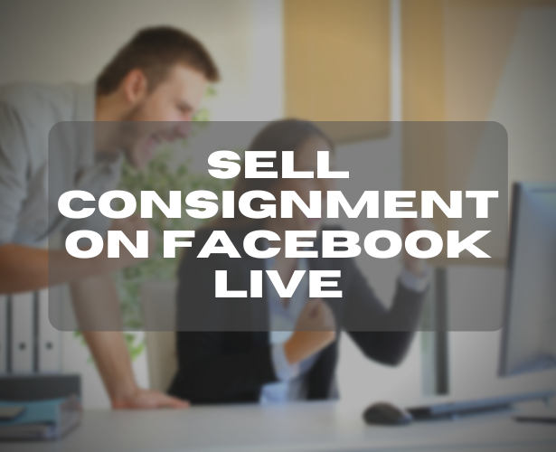 Sell Consignment On Facebook Live