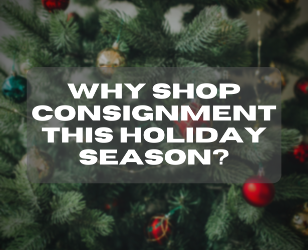Why Shop Consignment This Holiday Season?