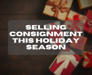 selling consignment this holiday season