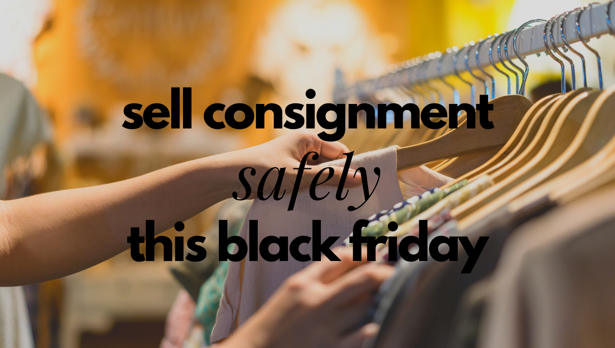 Sell Consignment Safely this Black Friday