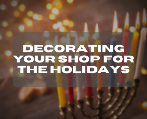 Decorating Your Shop for the Holidays