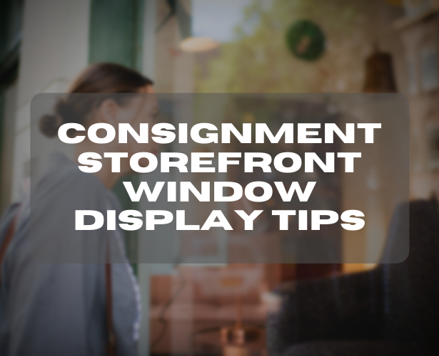 Consignment Storefront Window Display Tips