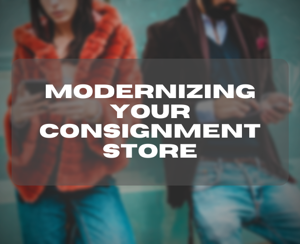 modernizing your consignment store