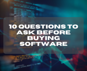 10 Questions to Ask Before Buying Software