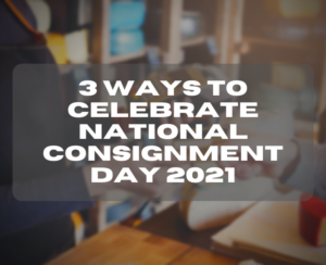3 Ways to Celebrate National Consignment Day 2021